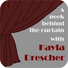 A peek behind the curtain with Kayla Drescher
