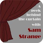 A peek behind the curtain with Sam Strange border=
